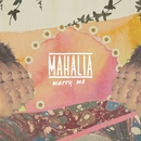 Marry Me/Mahalia