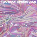 Bad Decisions (Radio Edit)/TWO DOOR CINEMA CLUB