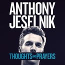 Thoughts and Prayers/Anthony Jeselnik