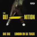 The DefAnition/Dae Dae & London on da Track