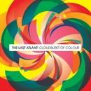Cloudburst of Colours/The Last Atlant