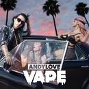 Vape/ANDYLOVE