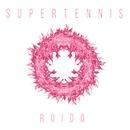 Ruido/Supertennis