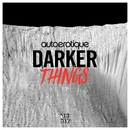 Darker Things/Autoerotique