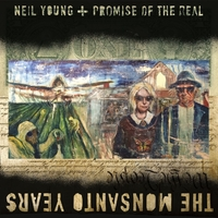 The Monsanto Years/Neil Young + Promise of the Real