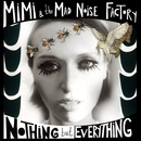 Nothing But Everything/MiMi & the MAD NOiSE FACTORY