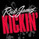 Kickin'/Rick James