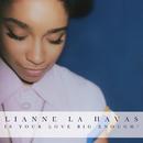 Is Your Love Big Enough? (Deluxe Edition)/Lianne La Havas