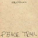 Peace Trail/Neil Young with Crazy Horse