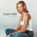 Deep Tracks/Faith Hill