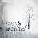 December/Scala & Kolacny Brothers