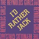 I'd Rather Jack/The Reynolds Girls