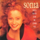 You'll Never Stop Me Loving You/Sonia
