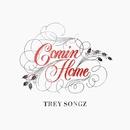 Comin Home/Trey Songz