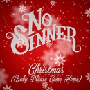 Christmas (Baby Please Come Home)/No Sinner