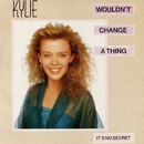 Wouldn't Change a Thing/Kylie Minogue