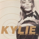 What Do I Have to Do?/Kylie Minogue