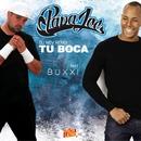 Tu boca (feat. Buxxi) [Remix]/Papa Joe