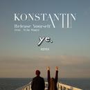 Release Yourself (feat. Ayla Shatz) [Ye. Remix]/Konstantin