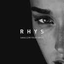 Swallow Your Pride/Rhys