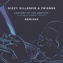 Dizzy Gillespie & Friends: Concert of the Century (Remixes)/Dizzy Gillespie