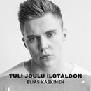 Tuli joulu ilotaloon/Elias Kaskinen
