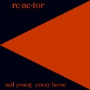 Re-ac-tor/Neil Young