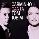 Carminho Canta Tom Jobim/Carminho
