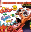 Glory B, Da Funk's On Me! The Bootsy Collins Anthology/Bootsy Collins