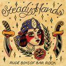 Rude Boys Of Bar Rock/Steady Hands