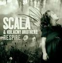 Respire/Scala & Kolacny Brothers