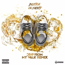 Drip From My Walk (feat. Lil Yachty) [Remix]/Famous Dex