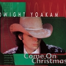 Come On Christmas/Dwight Yoakam