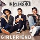 Girlfriend/In Stereo
