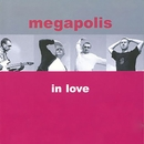 in love/Megapolis