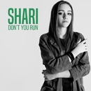 Don't You Run/Shari