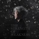 The Strength of Weakness/Tang Siu Hau