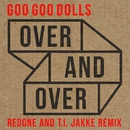 Over and Over (RedOne and T.I. Jakke Remix)/The Goo Goo Dolls