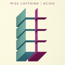 Ácido/Miss Caffeina