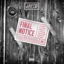 Final Notice/Jay Uf