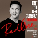 Don't You Need Somebody (feat. Enrique Iglesias, R. City, Serayah & Shaggy) [Cahill Remix]/RedOne