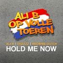 Hold Me Now (feat. Ali B & Brownie Dutch)/Digitzz