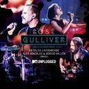 Gulliver (with Natalia Lafourcade, Alex González y Sergio Vallín) [[MTV Unplugged] [Radio edit]/Miguel Bose