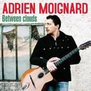 Between Clouds/Adrien Moignard