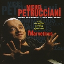 Marvellous (feat. Dave Holland, Tony Williams & Graffiti String Quartet)/Michel Petrucciani