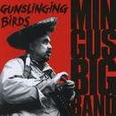 Gunslinging Birds/Mingus Big Band