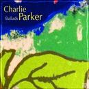 Ballads/Charlie Parker