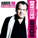 Acoustic Trio: The Legendary Concert (feat. Jean-Marie Ecay & Jean-Philippe Viret) [Live]/Richard Galliano