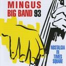 Nostalgia in Times Square/Mingus Big Band