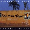Que Viva Mingus!/Mingus Big Band